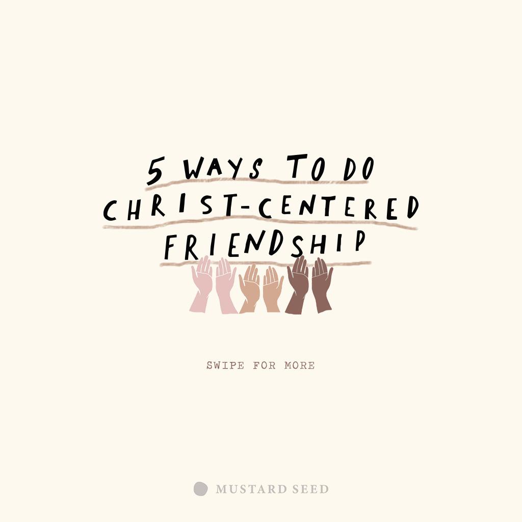 FIVE WAYS TO DO CHRIST-CENTERED FRIENDSHIP (5 วิธีสร้างมิตรภาพแบบมีพระคริสต์เป็นศูนย์กลาง)