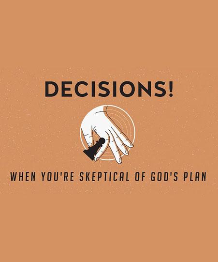เมื่อคุณสงสัยในแผนการของพระเจ้า